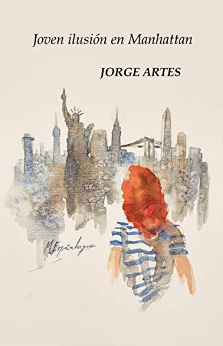 JOVEN ILUSIÓN EN MANHATTAN por JORGE ARTES