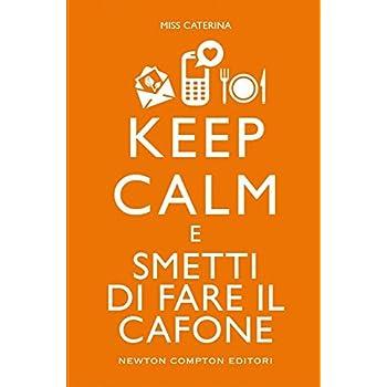 Keep Calm E Smetti Di Fare Il Cafone