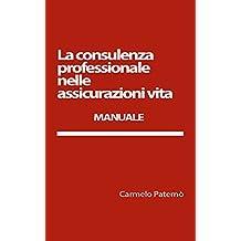La consulenza professionale nelle assicurazioni vita (Italian Edition)