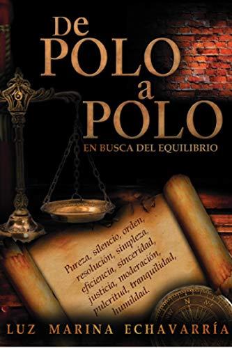 De Polo a Polo: en busca del equilibrio por Luz Echavarria