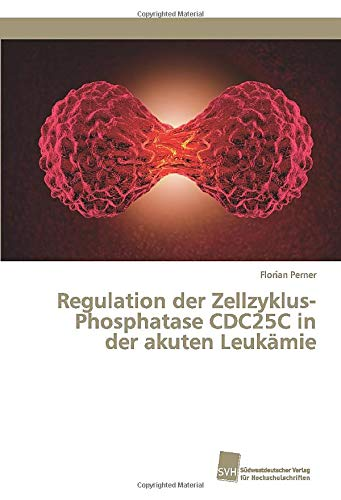Regulation der Zellzyklus-Phosphatase CDC25C in der akuten Leukämie