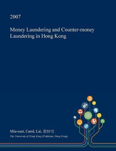 Money Laundering and Counter-Money Laundering in Hong Kong