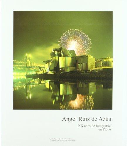 Descargar Libro Angel Ruiz De Azua - Xx Años Fotografias Deia de Angel Ruiz De Azua