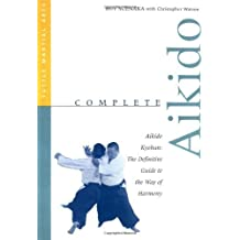 Complete Aikido: Aikido Kyohan-The Definitive Guide to the Way of Harmony (Complete Martial Arts) by Roy Suenaka (1998-03-02)