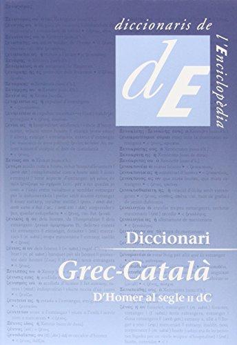 Diccionari Grec-Català: D'Homer al s.II dC (Diccionaris Bilingües)