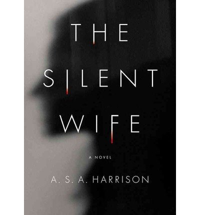 [(The Silent Wife)] [Author: A S a Harrison] published on (June, 2013)