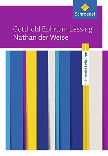 Schroedel Lektüren: Gotthold Ephraim Lessing: Nathan der Weise: Textausgabe