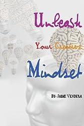 Unleash Your Creative Mindset by Vendera, Jaime (2013) Paperback