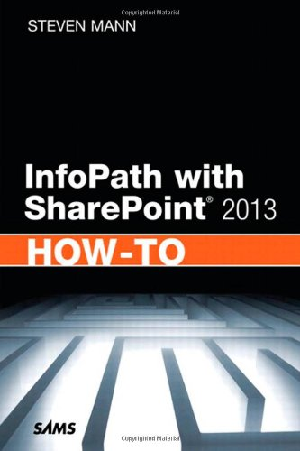 InfoPath with SharePoint 2013 (Mann Suites)