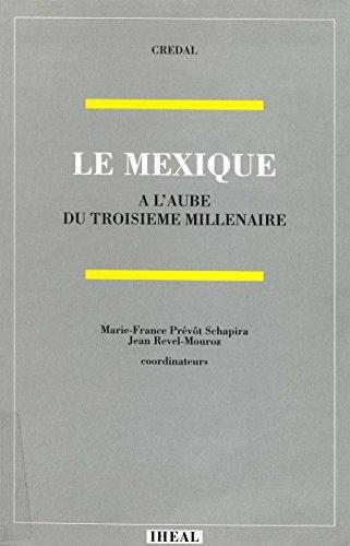 Le Mexique à l'aube du troisième millénaire (Travaux et mémoires) par Marie-France Prévôt Schapira