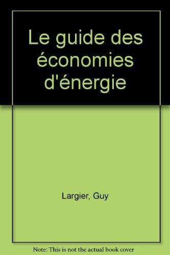 Le guide des économies d'énergie par Guy Largier