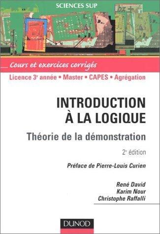 Introduction à la logique : Théorie de la démonstration - Cours et exercices corrigés de Karim Nour (15 janvier 2004) Broché
