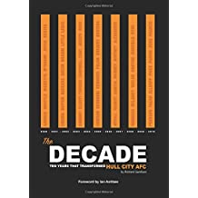 The Decade: Ten Years That Transformed Hull City AFC
