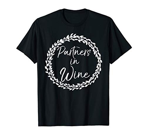 Cute Matching Wine Club Gifts Flower Design Partners in Wine T-Shirt