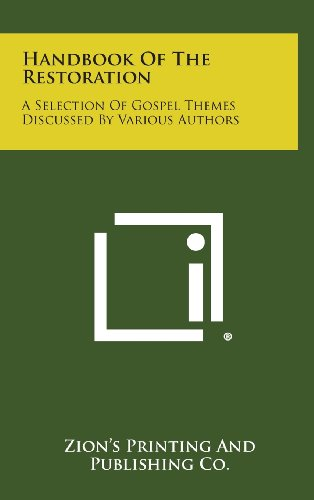 Handbook of the Restoration: A Selection of Gospel Themes Discussed by Various Authors