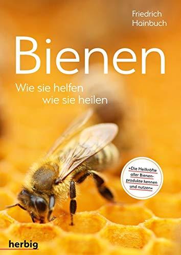 Bienen: Wie sie helfen, wie sie heilen
