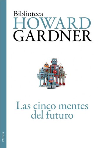 Descargar Libro Las cinco mentes del futuro de Howard Gardner