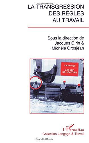 La transgression des règles au travail par Jacques Girin