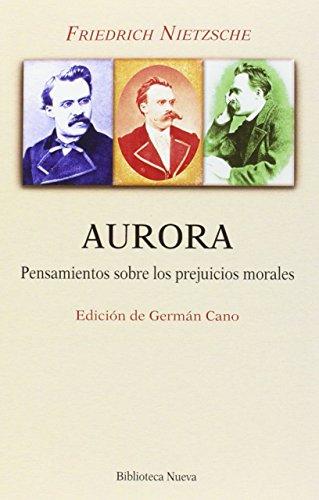 Aurora (nueva edición): Pensamientos sobre los prejuicios morales (Biblioteca Nietzsche)