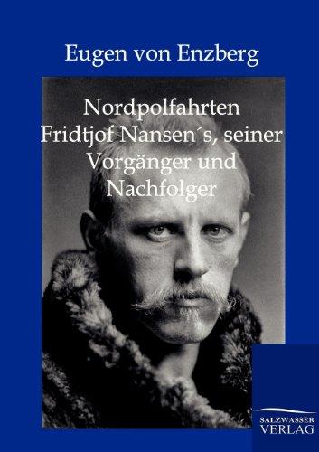 Nordpolarfahrten Fridtjof Nansens seiner Vorgänger und Nachfolger
