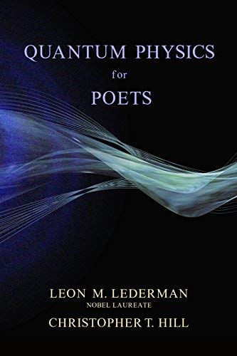 Quantum Physics for Poets by Leon M. Lederman, Christopher T. Hill (2011) Hardcover