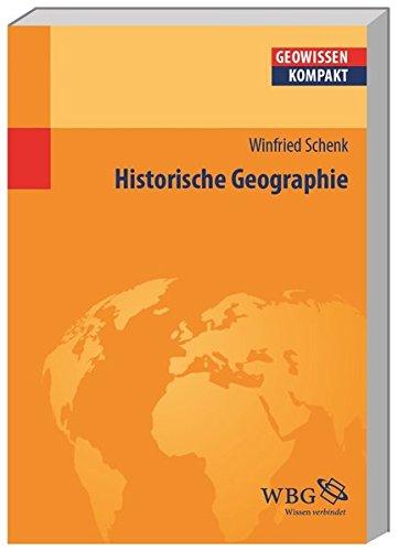 Historische Geographie (Geowissenschaften kompakt)