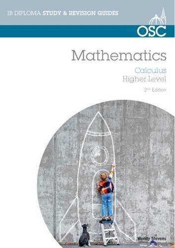 IB Mathematics: Calculus: For Exams from 2014 (OSC IB Revision Guides for the International Baccalaureate Diploma) by Wendy Stevens (2013-04-23)