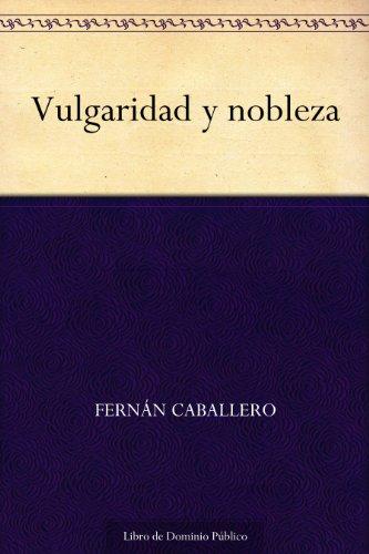 Vulgaridad y nobleza por Fernán Caballero