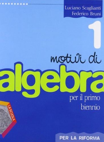 Motivi di algebra. Per la riforma. Per le Scuole superiori. Con espansione online: 1