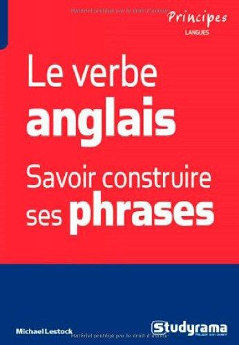 Le verbe anglais : Savoir construire ses...
