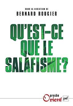 Qu'est-ce que le salafisme ? (Proche orient)