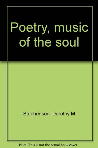 Poetry, music of the soul