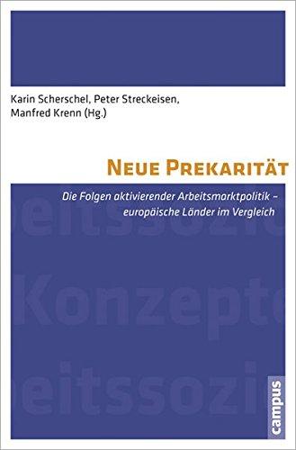 Neue Prekarität: Die Folgen aktivierender Arbeitsmarktpolitik - europäische Länder im Vergleich (Labour Studies)