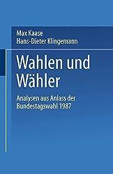 Wahlen Und Wahler: Analysen Aus Anlass Der Bundestagswahl 1987 (Schriften des Otto-Stammer-Zentrums im Otto-Suhr-Institut der Freien Universität Berlin)