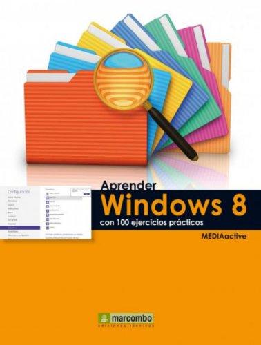 Aprender Windows 8 con 100 ejercicios prácticos por MEDIAactive
