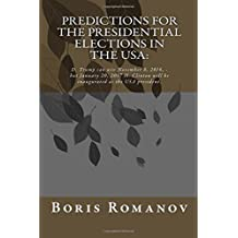 Predictions for the presidential elections in the USA: D. Trump can win November 8, 2016, but January 20, 2017 H. Clinton will be inaugurated as the USA president.