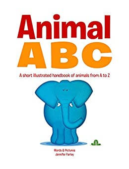 Animal ABC: A Short Illustrated Handbook Of Animals From A - Z by [Farley, Jennifer]