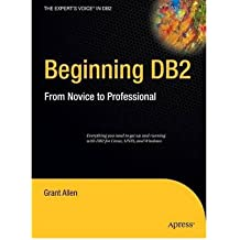 [(Beginning DB2: From Novice to Professional )] [Author: Grant Allen] [Aug-2008]