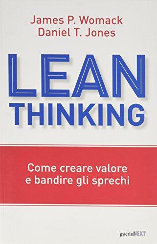 Lean Thinking. Come creare valore e bandire gli sprechi di James P. Womack,Daniel T. Jones,A. Poli