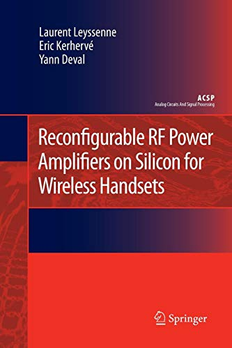 Reconfigurable RF Power Amplifiers on Silicon for Wireless Handsets (Analog Circuits and Signal Processing) 4 Handsets