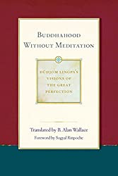 Buddhahood Without Meditation: Volume 2 (Dudjom Lingpa's Visions of the Great Per) (Dudjom Lingpa's Visions of the Great Perfection)
