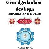 Grundgedanken des Yoga: Hilfreiches zur Yoga-Praxis