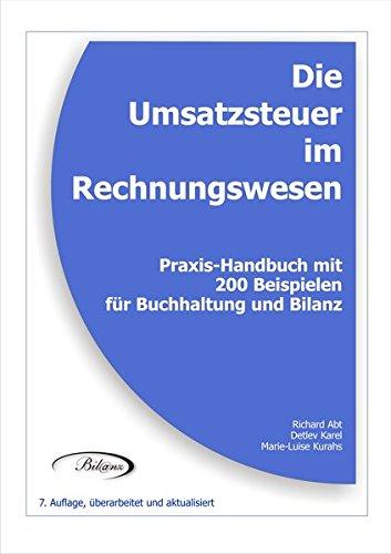 Die Umsatzsteuer im Rechnungswesen: Praxis-Handbuch mit 200 Beispielen für Buchhaltung und Bilanz