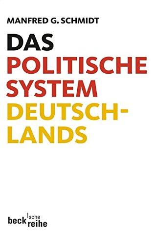 Das politische System Deutschlands: Institutionen, Willensbildung und Politikfelder (Beck'sche Reihe)