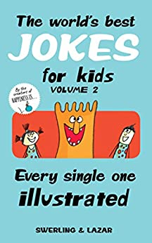 The World's Best Jokes for Kids Volume 2: Every Single One Illustrated (English Edition) par [Swerling, Lisa, Lazar, Ralph]