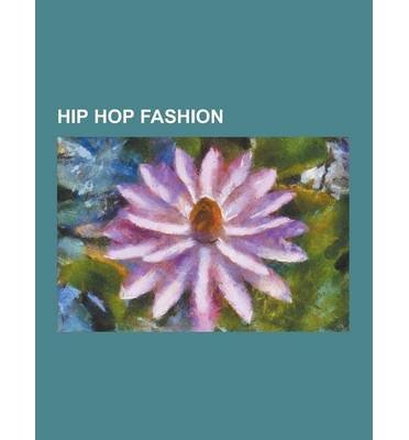 [ HIP HOP FASHION: A.K.O.O CLOTHING, AKADEMIKS, ALL OVER PRINT, A BATHING APE, BABY PHAT, BACKPACKER (TERM), BILLIONAIRE BOYS CLUB (CLOTH ] Source Wikipedia (AUTHOR ) Sep-12-2013 Paperback (A Bathing Ape Clothing)