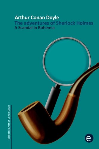 a-scandal-in-bohemia-the-adventures-of-sherlock-holmes-arthur-conan-doyle-collection