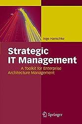 Strategic IT Management: A Toolkit for Enterprise Architecture Management