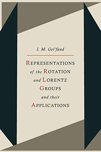 Representations of the Rotation and Lorentz Groups and Their Applications por I. M. Gelfand