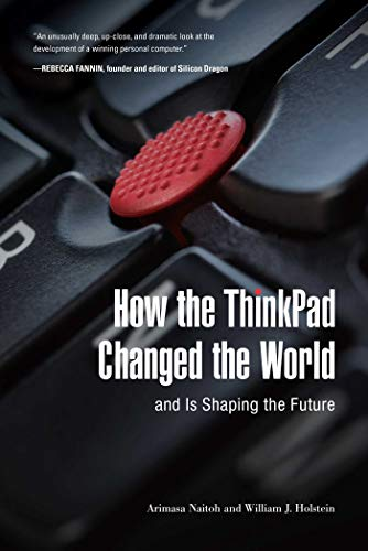 How the ThinkPad Changed the World—and Is Shaping the Future (Lenovo Games)